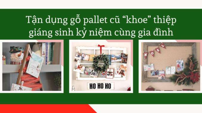 ¬¬¬¬Tận dụng gỗ pallet cũ khoe kỷ niệm Giáng Sinh bên gia đình